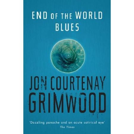 'End of the World Blues' by J C Grimwood