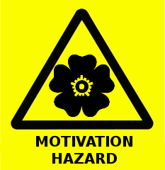 Motivational Hazard!