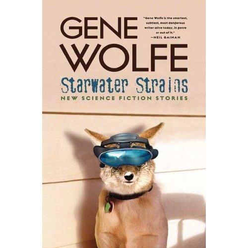 Gene Wolfe's 'Starwater Strains'