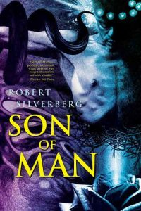 Robert Silverberg - Son of Man