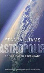Astropolis 2: Earth Ascendant by Sean Williams