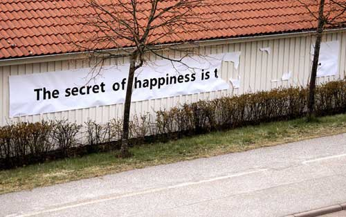 The secret of happiness is...