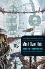 David Marusek - Mind Over Ship