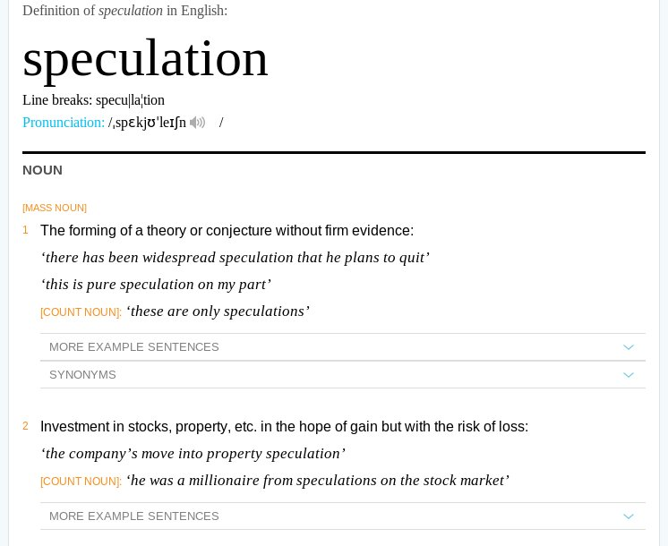 Definitions of 'speculation' from Oxford Dictionaries Online