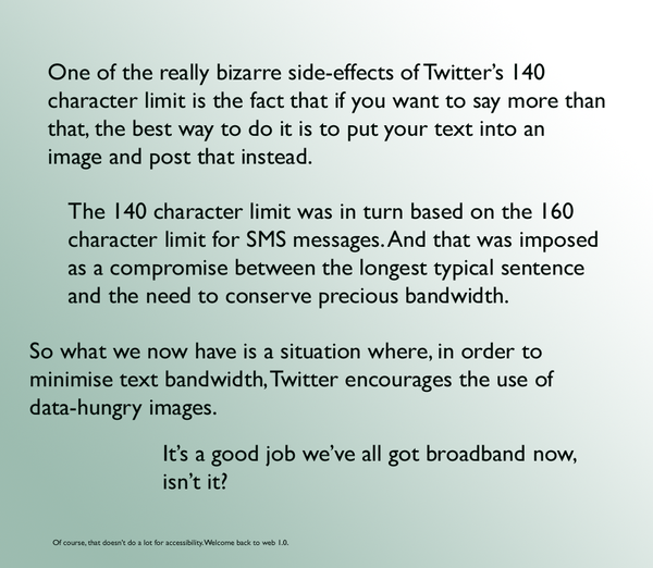 """One of the really bizarre side-effects of Twitter's 140 character limit... """